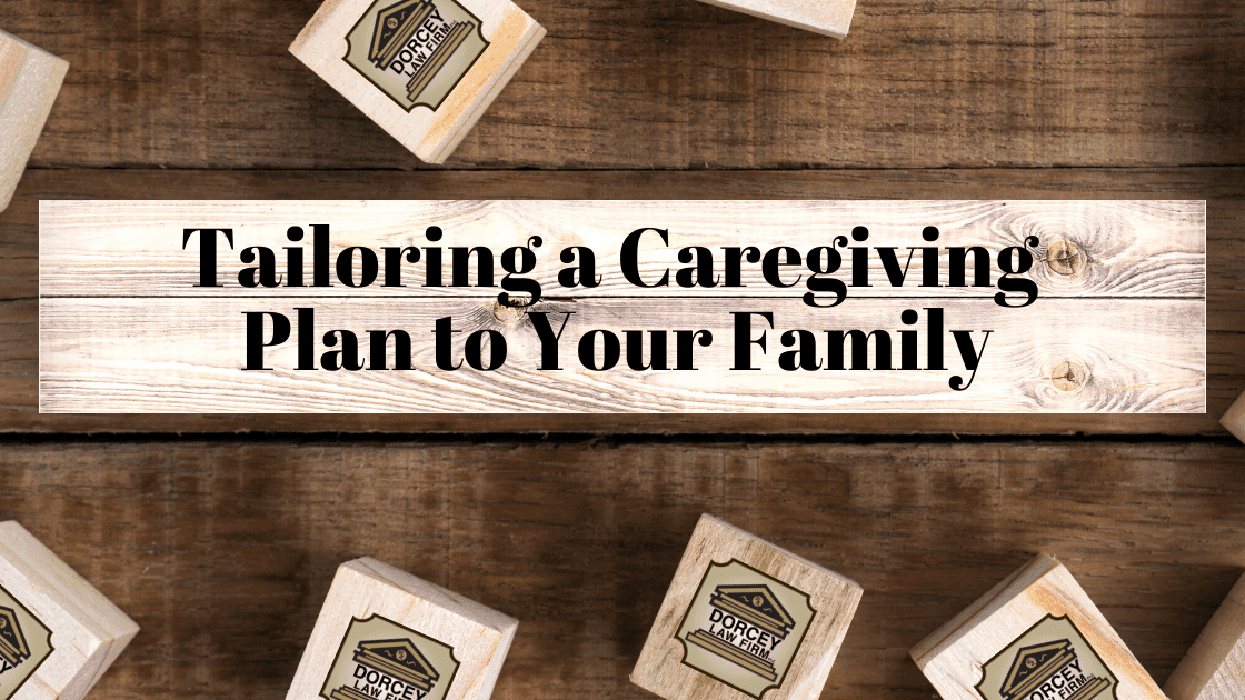 Tailoring a Caregiving Plan to Your Family