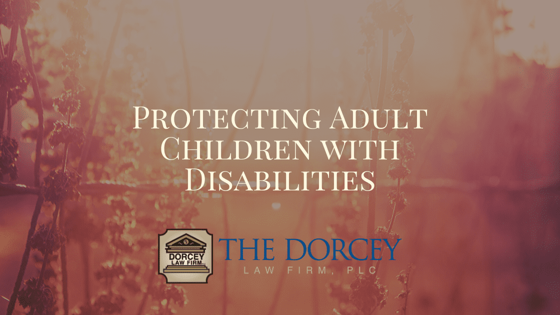 Protecting Adult Children With Disabilities